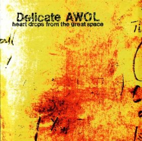 Delicate Awol - Heart Drops From Great Space [CD]