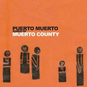 Puerto Muerto - Songs Of Muerto Country [CD]