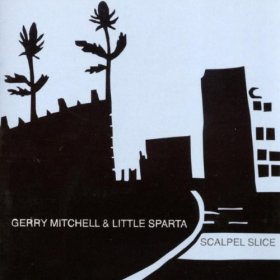 Gerry Mitchell & Little Sparta - Scalpel [CD]