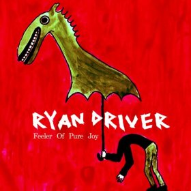 Ryan Driver - Feeler Of Pure Joy [Vinyl, LP]
