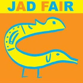 Jad Fair - His Name Itself Is Music [CD]