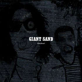 Giant Sand - Black Out (25th Anniversary Edition) [CD]