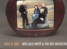 Miss Alex White & The Red Orchestra - Space & Time [Vinyl, LP]