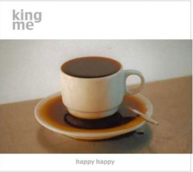 King Me - Happy Happy [CD]