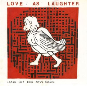 "Love As Laughter - Looks Like This City's Broken [Vinyl, 7""]"