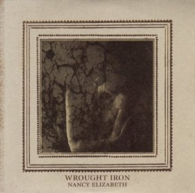 Nancy Elizabeth - Wrought Iron [CD]