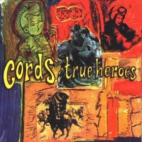 Cords - True Heroes [CDSINGLE]