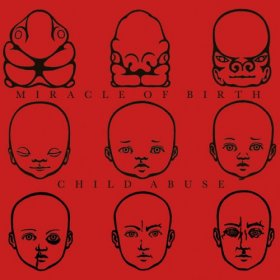 Child Abuse / Miracle Of Birth - Split [Vinyl, CD]