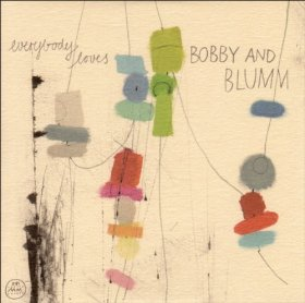 Bobby & Blumm - Everybody Loves ... [CD]