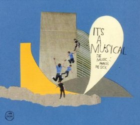 It's A Musical - The Music Makes Me Sick [CD]