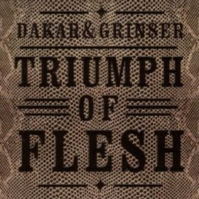 Dakar & Grinser - Triumph Of Flesh [CD]