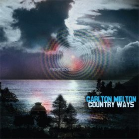 Carlton Melton - Country Ways [LP]