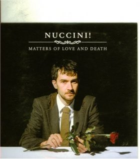 Nuccini - Matters Of Love And Death [CD]