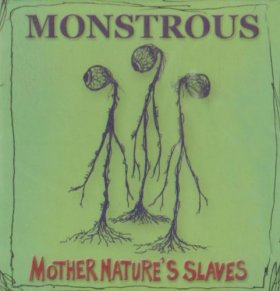 Monstrous - Mother Nature's Slaves [CD]