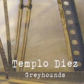 Templo Diez - Greyhounds [CD]