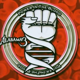 Alabama 3 - Power In The Blood [CD]