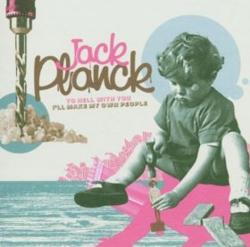 Jack Planck - To Hell With You I'll Make My Own People [CD]