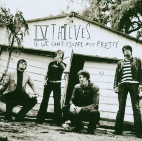 IV Thieves - If We Can't Escape My Pretty [Vinyl, CD]