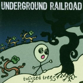 Underground Railroad - Twisted Trees [CD]
