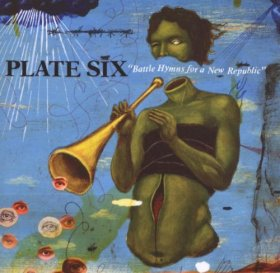 Plate Six - Battle Hymns For A New Republic [CD]