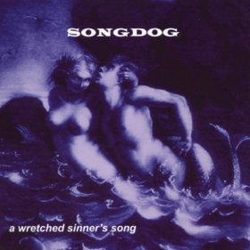 Songdog - A Wretched Sinner's Song [CD]