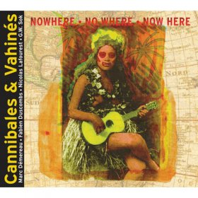 Cannibales & Vahines - Nowhere [CD]
