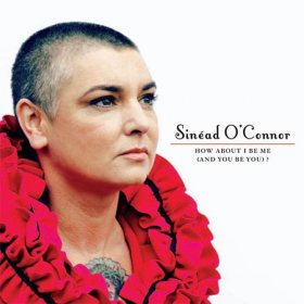 Sinead O'Connor - How About I Be Me [CD]