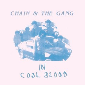 Chain & The Gang - In Cool Blood [CD]