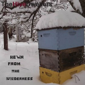 Hive Dwellers - Hewn From Wilderness [CD]