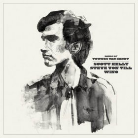 Scott Kelly / Steve Von Till / Wino - Songs Of Townes Van Zandt [Vinyl, LP]