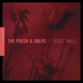 "Fresh & Onlys - Secret Walls [Vinyl, 12""]"