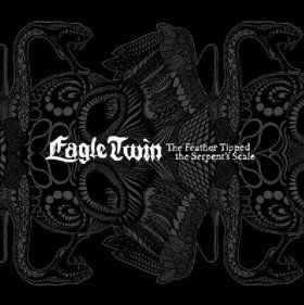 Eagle Twin - Feather Tipped The Serpent's [CD]