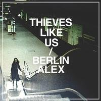Thieves Like Us - Berlin Alex [Vinyl, LP]