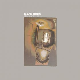 Blank Dogs - Land And Fixed [Vinyl, LP]