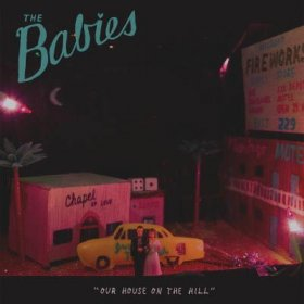 Babies - Our House On The Hill [CD]