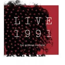 Wedding Present - Live 1991 [Vinyl, 2CD]