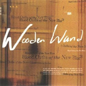 Wooden Wand - Blood Oaths Of The New Blues [CD]