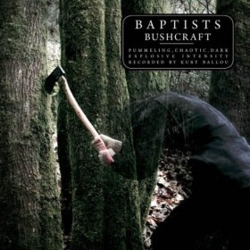 Baptists - Bushcraft [CD]