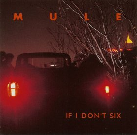Mule - If I Don't Six [CD]