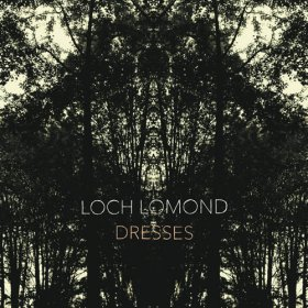 Loch Lomond - Dresses [Vinyl, LP]