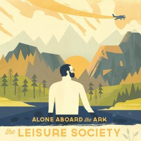 Leisure Society - Alone Aboard The Ark [CD]