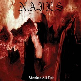 Nails - Abandon All Life [Vinyl, LP]