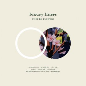 Luxury Liners - They're Flowers [CD]