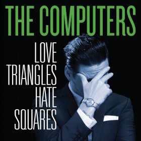 Computers - Love Triangles Hate Squares [CD]