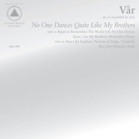 Var - No One Dances Quite Like My Brothers [Vinyl, CD]