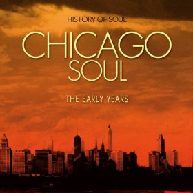 Various - Chicago Soul (The Early Years) [2CD]
