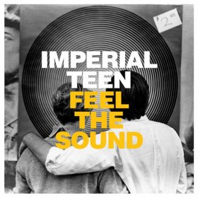 Imperial Teen - Feel The Sound [CD]