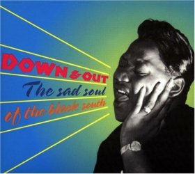 Various - Down And Out The Sad Soul [CD]