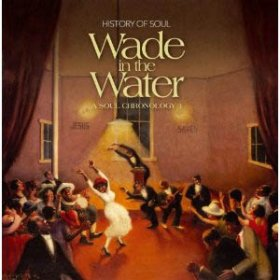 Various - Wade In The Water (Chronology 1) [2CD]