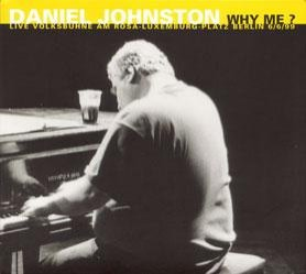 Daniel Johnston - Why Me? [CD]